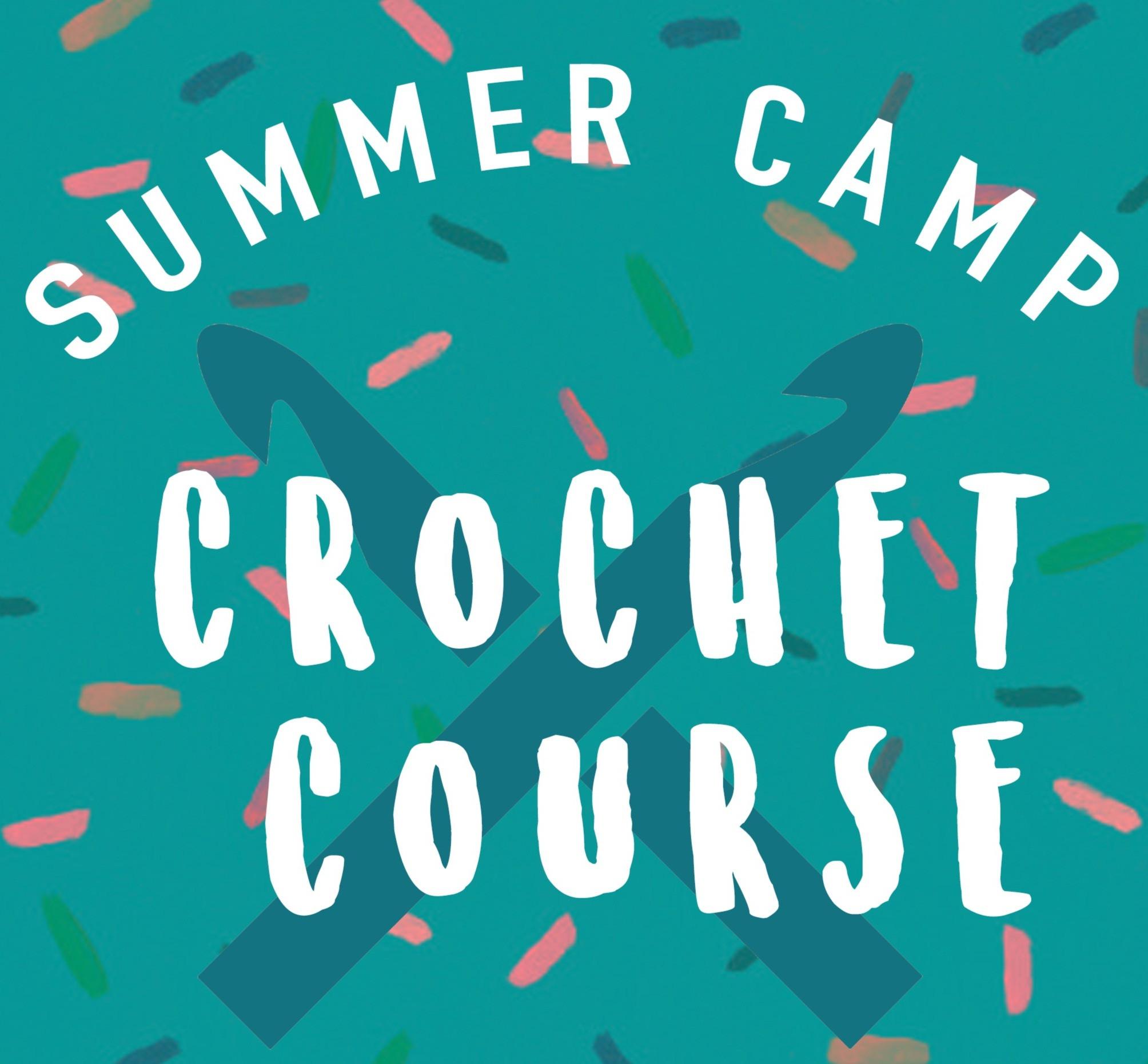 Crochet Summer Course for kids 8+yrs