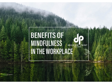 Benefits of Mindfulness in the Workplace