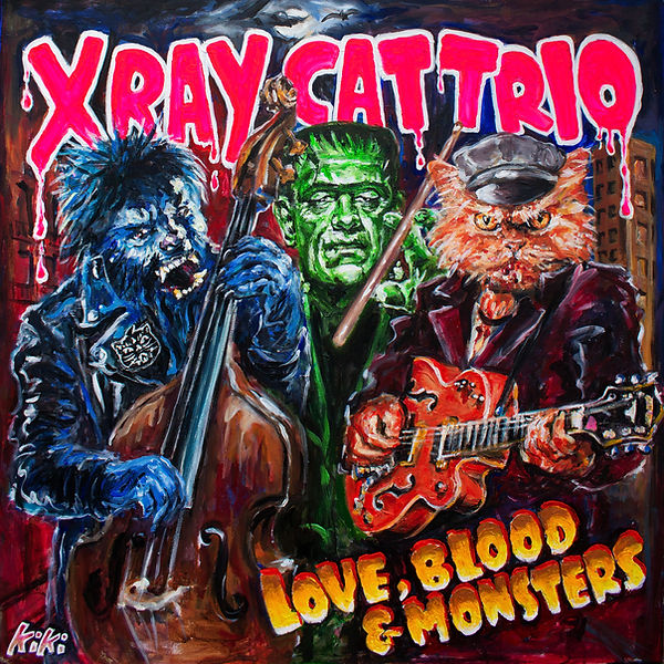 X RAY CAT TRIO - BLOOD LOVE & MONSTERS K