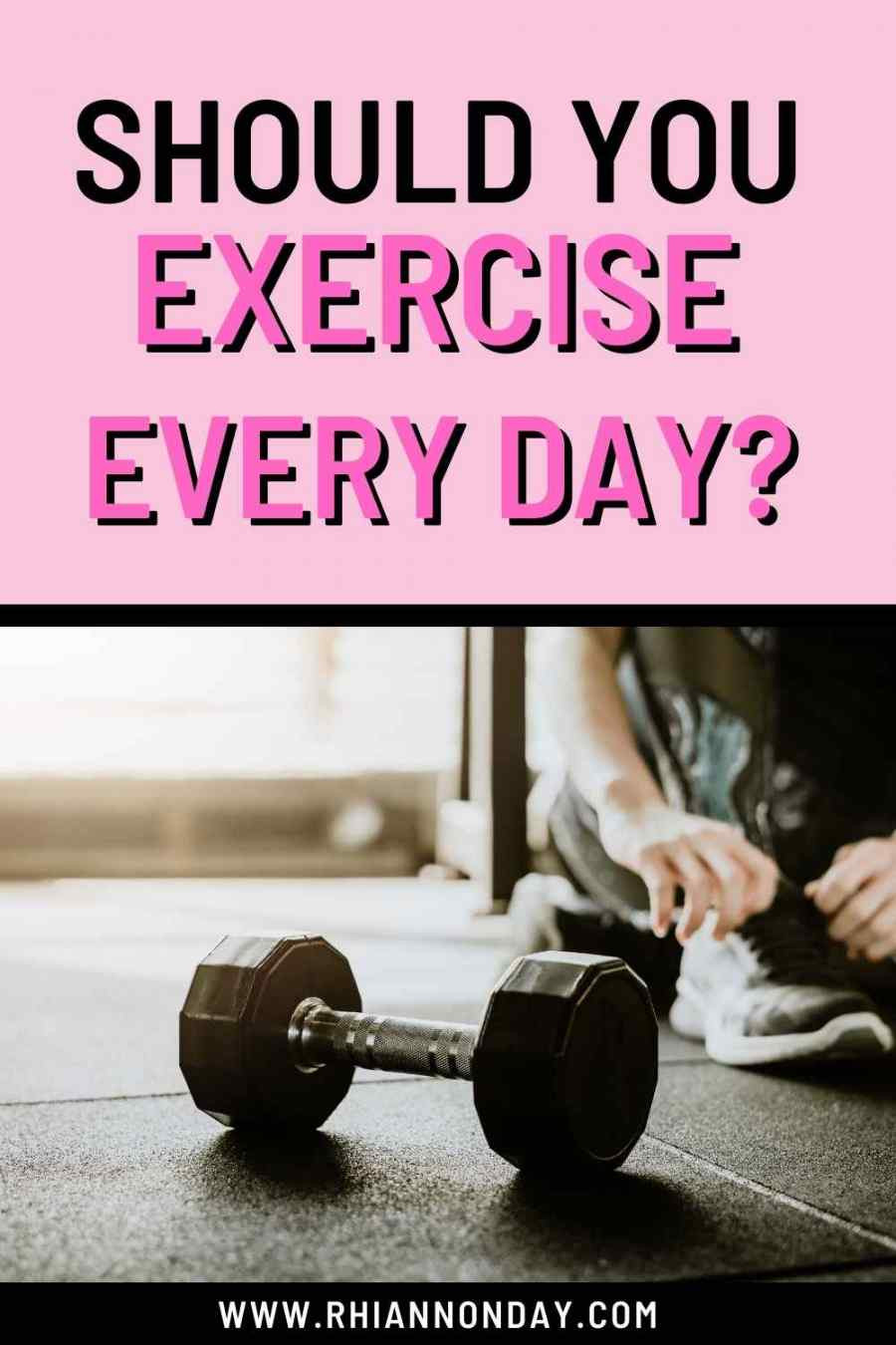 Do you need to work out every day?  Here's the truth about how often it's healthy to move your body ...