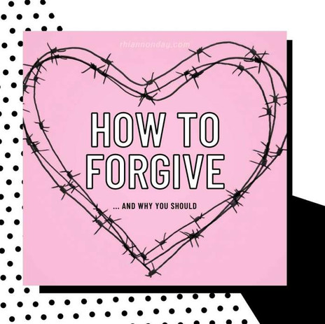 HOW TO FORGIVE SOMEONE (AND WHY IT'S IMPORTANT)
