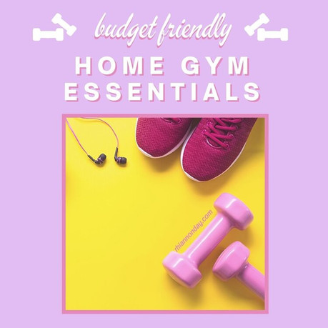 MUST HAVE ESSENTIALS FOR STARTING A HOME GYM ON A BUDGET