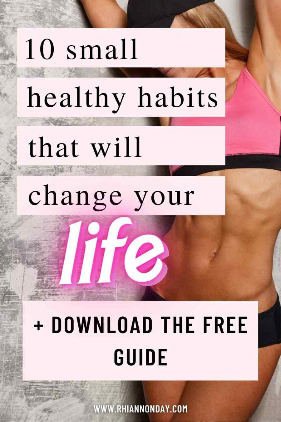 Newsflash: Life changing health won't come from the latest workout guide or fad diet.  It's the simple, easy to follow habits that you can practice daily for life.  These 10 habits are guaranteed to have you feeling fitter, healthier and stronger than ever before. #healthy #exercise #workouts #weightloss #fitness
