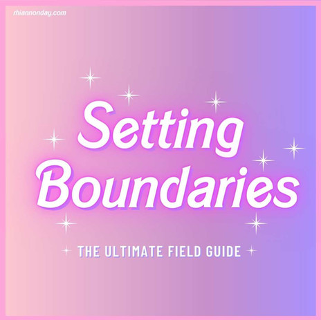 HOW TO BE ASSERTIVE & SET HEALTHY BOUNDARIES: THE FIELD GUIDE