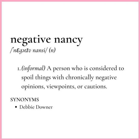 ARE NEGATIVE NANCY + DEBBIE DOWNER RAINING ON YOUR PARADE?