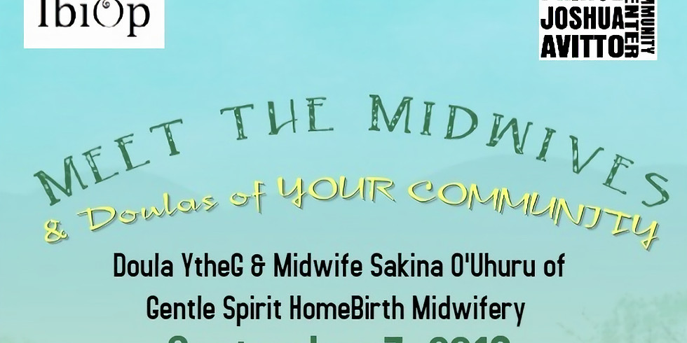 Meet the Midwives and Doulas of Your Community Hosted by Doula YtheG & Midwife Sakina O'Uhuru