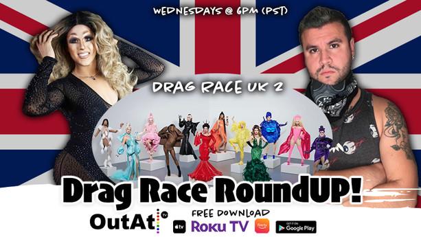 Drag Race RoundUP - UK Season 2