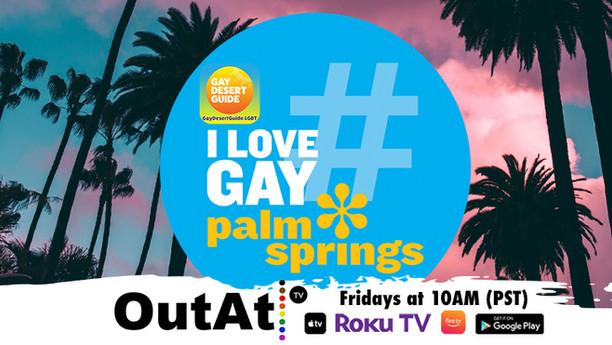 I Love Gay Palm Springs