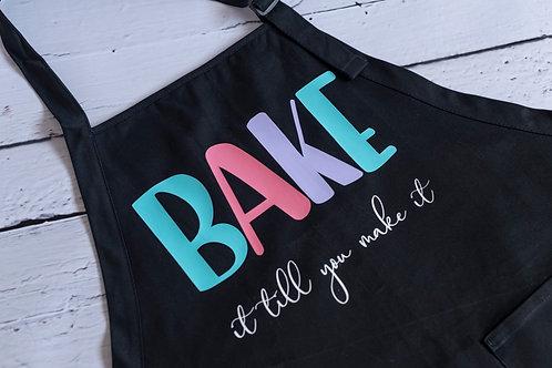 BAKE it till you make it Apron