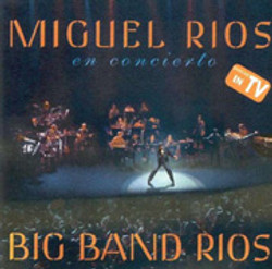 Big Band Rios ( Miguel Rios)