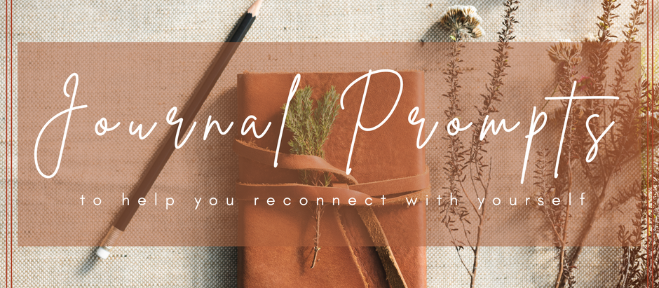 Journal Prompts to Help You Reconnect with Yourself