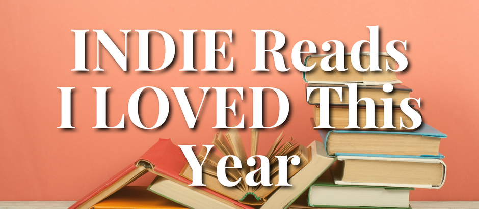 INDIE Reads I Enjoyed This Year