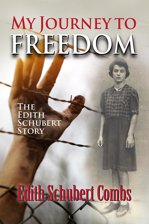My Journey to Freedom: The Edith Schubert Story