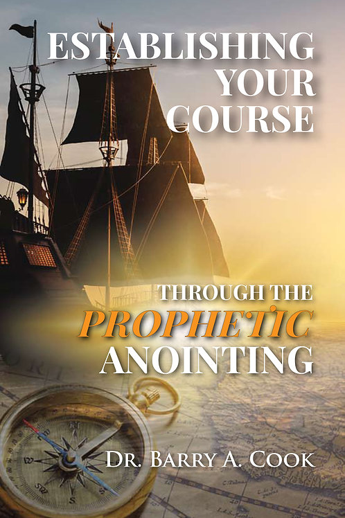 Establishing YourCourse through the Prophetic Anointing