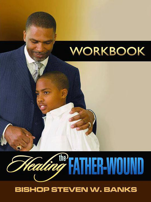 Healing the Father Wound Workbook