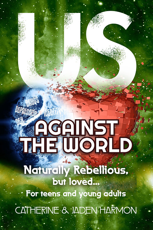 Us Against the World: Naturally Rebellious, but Loved