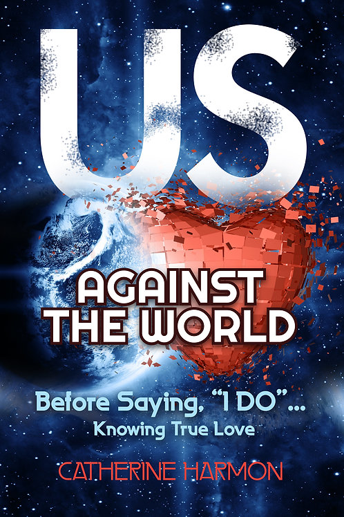 """Us Against the World, Before Saying, """"I Do,"""" Knowing True Love"""