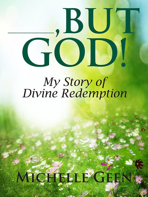 But God...My Story of Divine Redemption