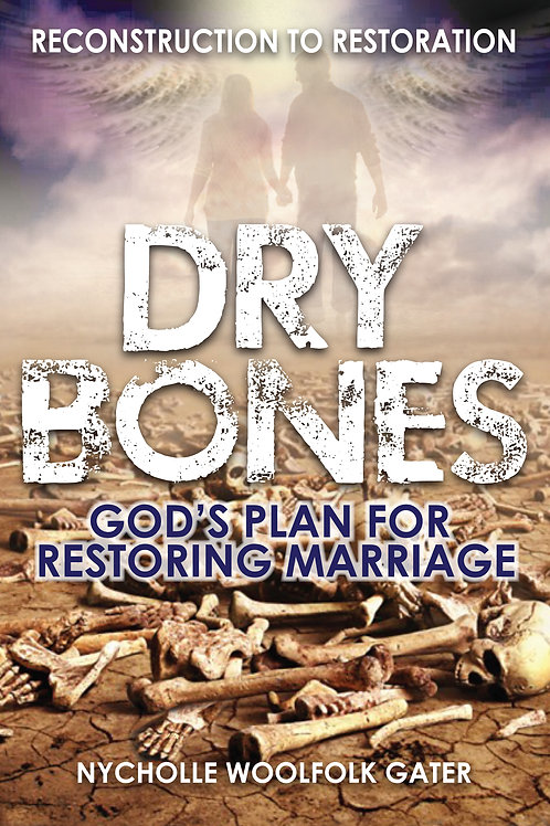 Dry Bones: God's Plan for Restoring Marriage