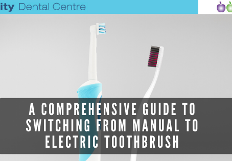 A Comprehensive Guide to Switching from Manual to Electric Toothbrush