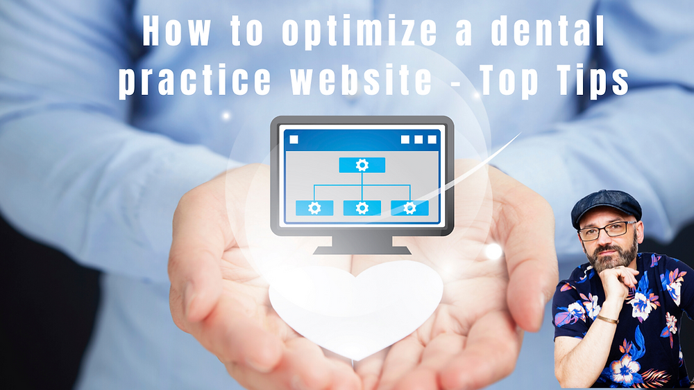 How to optimize a dental practice website - Top Tips