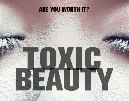 My Journey with the Documentary Toxic Beauty