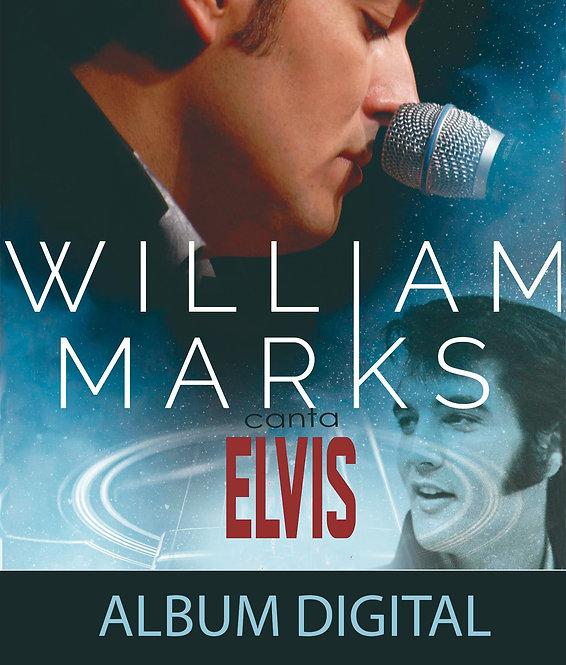 ALBUM DIGITAL WILLIAM MARKS CANTA ELVIS