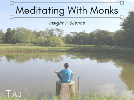 Meditating With Monks: Insight 1 - Silence