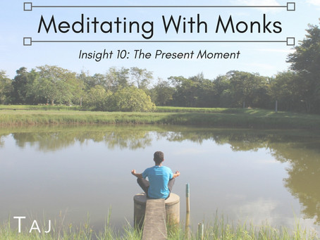 Meditating With Monks: Insight 10 - The Present Moment