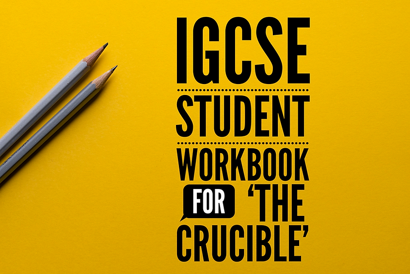 IGCSE student workbook for 'The Crucible' (CIE 0475)