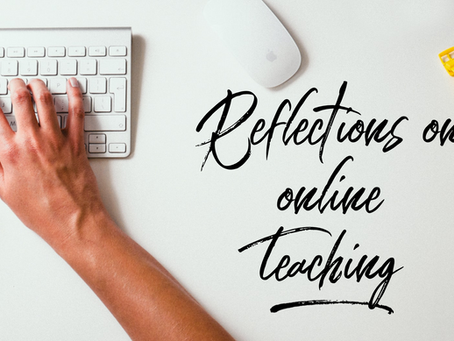 My Reflections on Online Teaching