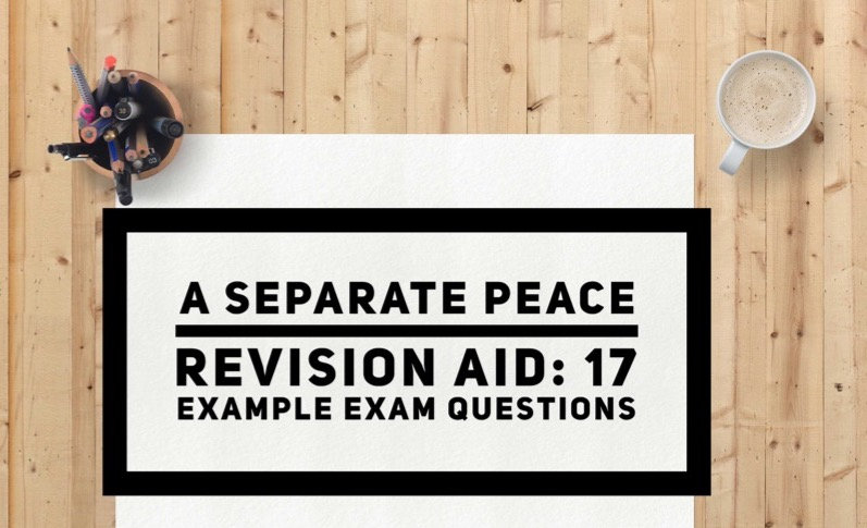 'A Separate Peace' Exam Style Questions: GCSE (0475)