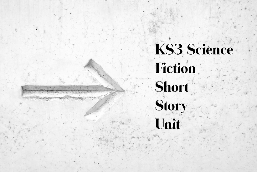 KS3 Science Fiction Short Story Unit