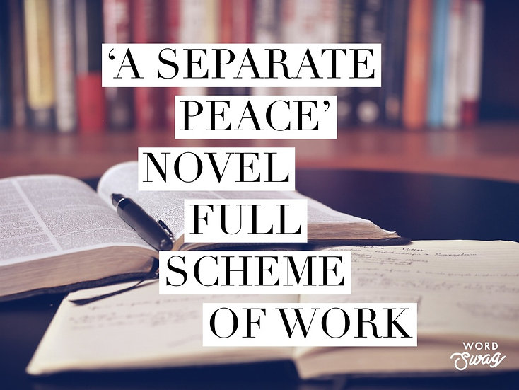 'A Separate Peace'Novel Full Scheme of Work