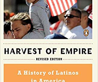 Apropos Harvest of Empire by Juan Gonzalez.