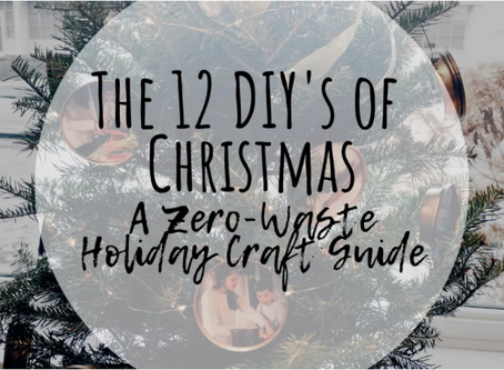 The 12 DIY's of Christmas: A Zero-Waste Holiday Craft Guide