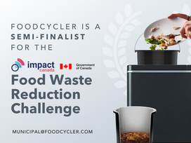 FoodCycler Semi-Finalist of Impact Canada's Waste Reduction Challenge