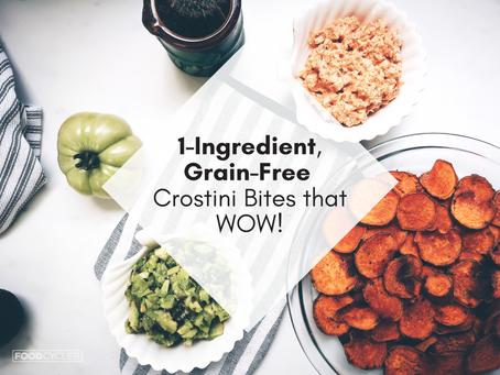 One-Ingredient Grain-Free Crostini Bites that WOW