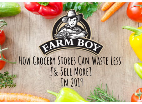 How Grocery Stores Can Waste Less [& Sell More] In 2020