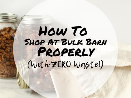 Tips for Shopping Bulk Barn with ZERO Plastic Waste