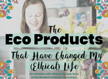 The Eco Products That Have Changed My (Ethical) Life