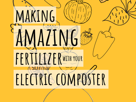Making AMAZING Fertilizer With Your Electric Composter
