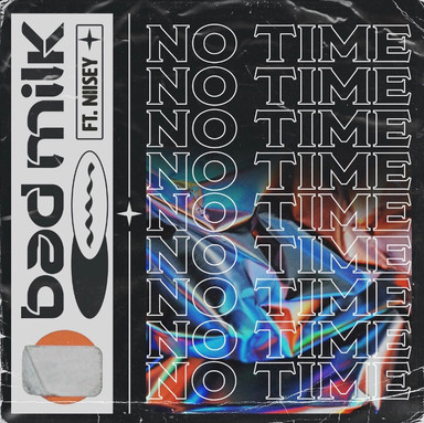 Bad Milk Recruits The Lyrical Prowess Of Niisey On Refreshing New Joint 'No Time.'