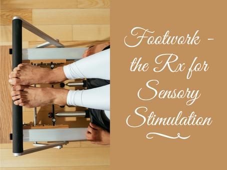 Pilates Footwork – the Rx for Sensory Stimulation