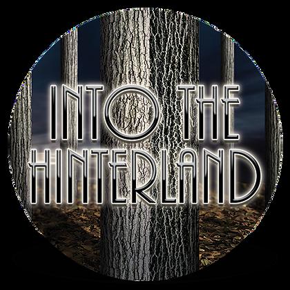 """Into the Hinterland"" Button"