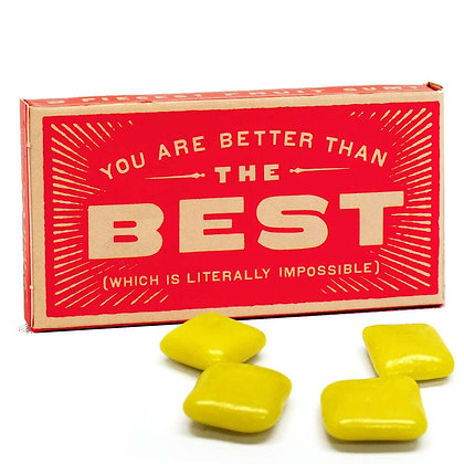 You are Better Than the Best Gum