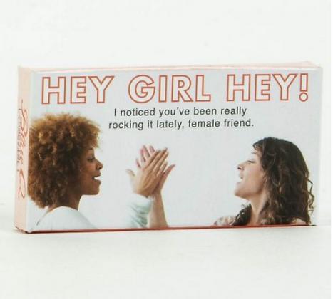 HEY GIRL, HEY GUM