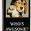 Thumbnail: WHO'S AWESOME? YOU'RE AWESOME! GUM