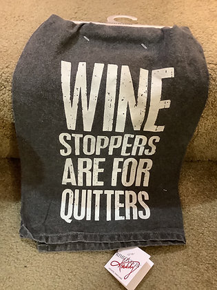 Wine stoppers are for quitters tea towels