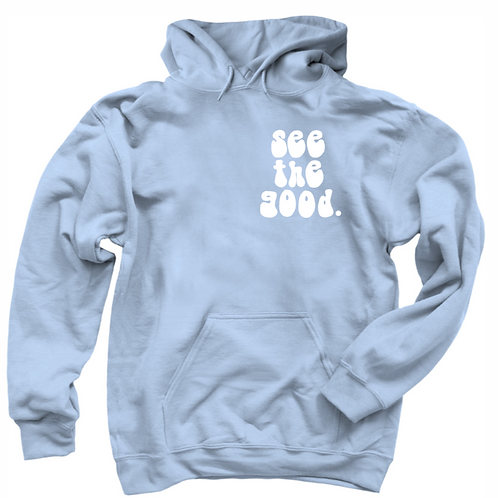"""""""the good gets better"""" hoodie."""
